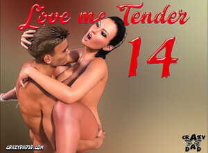 CrazyDad- Love me Tender Part 14