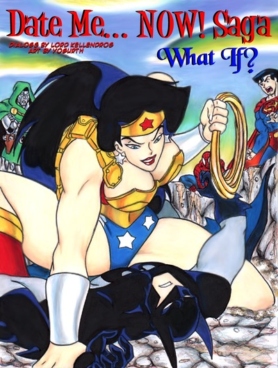 Date Me..Now Saga- Wonder Woman