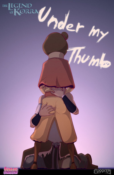 The Legend of Korra- Under my Thumb